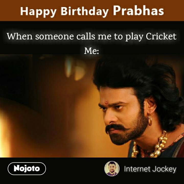Happy Birthday Prabhas When someone calls me to p | Nojoto