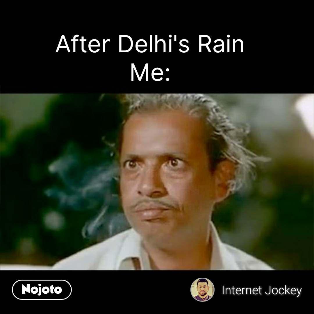 Funny hindi memes After Delhi's Rain Me: #NojotoQuote