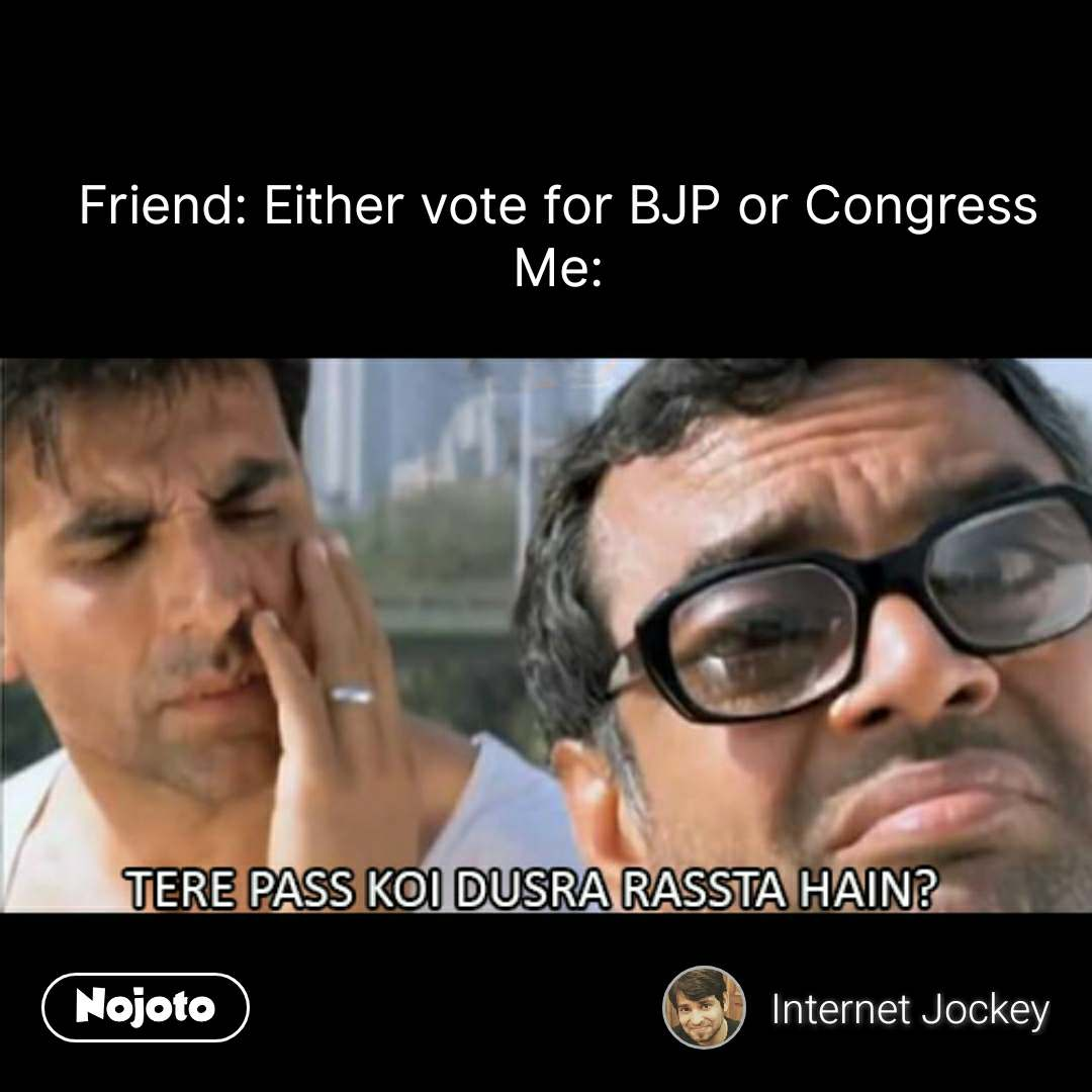 Paresh Rawal quotes Friend: Either vote for BJP or | Nojoto