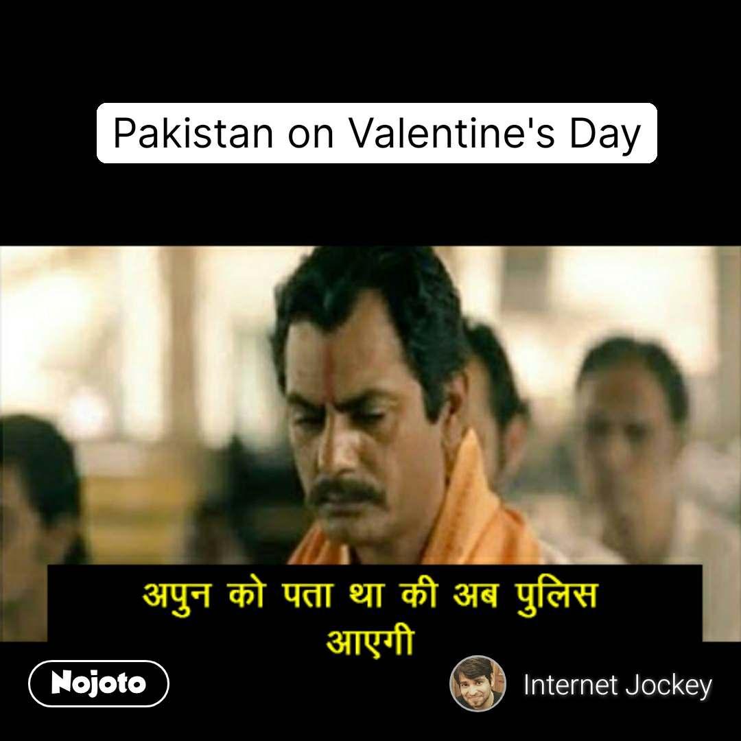 Pakistan on Valentine's Day #NojotoQuote