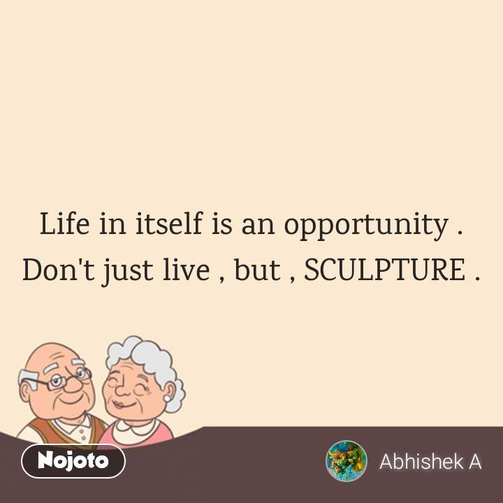 Life In Itself Is An Opportuni Hindi Quotes Hindi Shayari