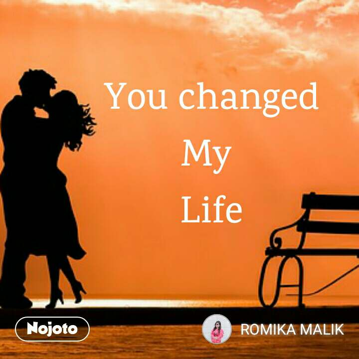 You Changed My Life Quotes Shayari Story Poem Jokes Memes On