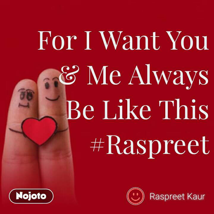 For I Want You Me Always Be Like This Raspreet Quotes Shayari