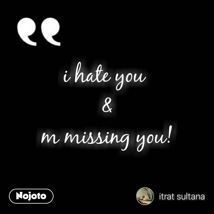 best quotes i hate you m missing