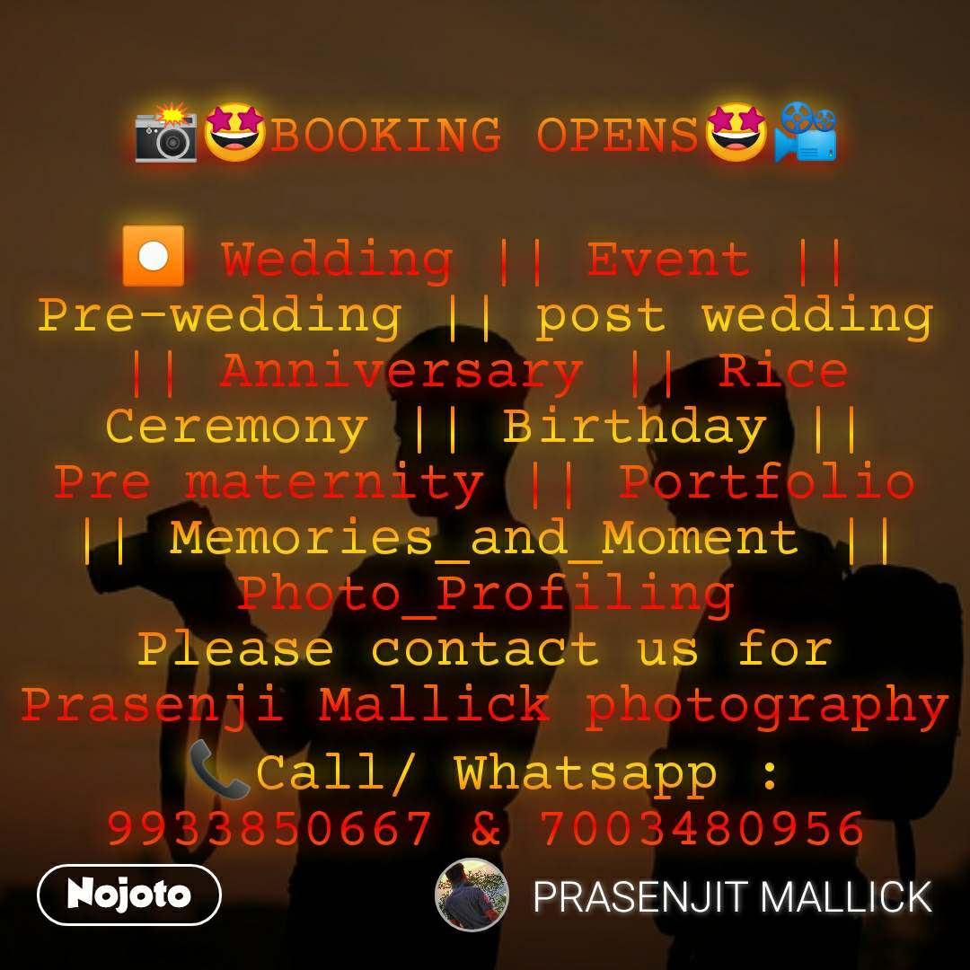 📸🤩BOOKING OPENS🤩📽  ⏺️ Wedding || Event || Pre-wedding || post wedding || Anniversary || Rice Ceremony || Birthday || Pre maternity || Portfolio || Memories_and_Moment || Photo_Profiling Please contact us for  Prasenji Mallick photography 📞Call/ Whatsapp :  9933850667 & 7003480956