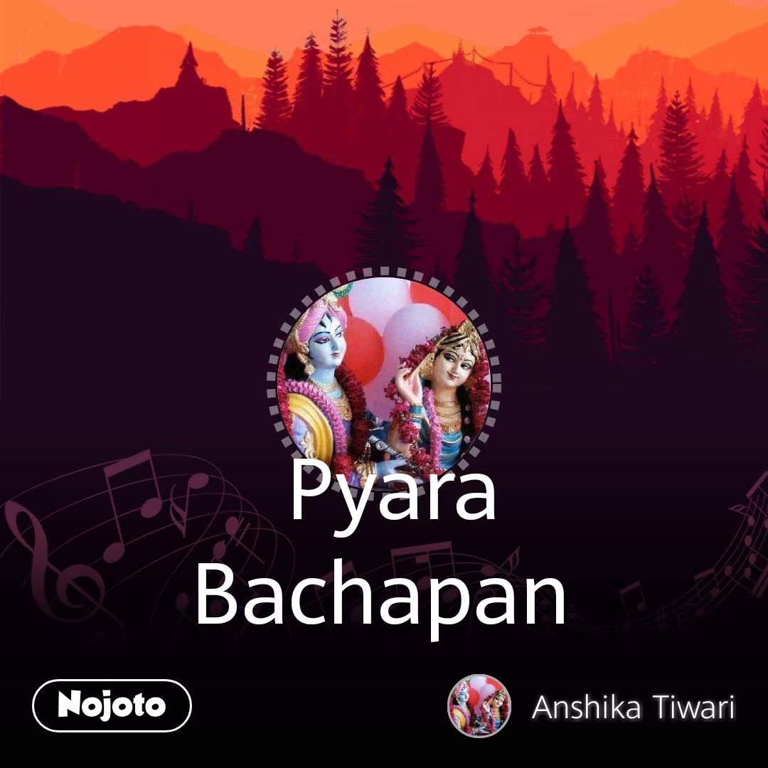 Pyara Bachapan