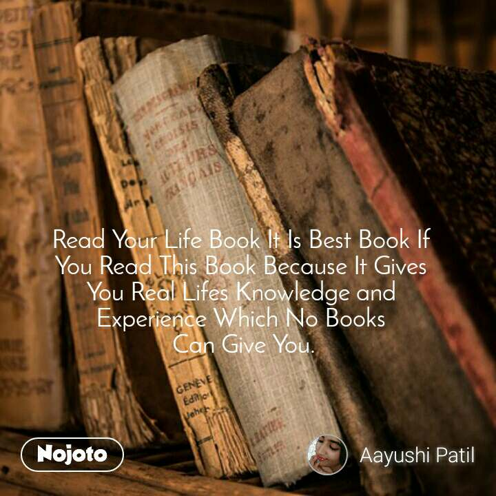 Read Your Life Book It Is Best Book If  You Read This Book Because It Gives  You Real Lifes Knowledge and  Experience Which No Books  Can Give You.