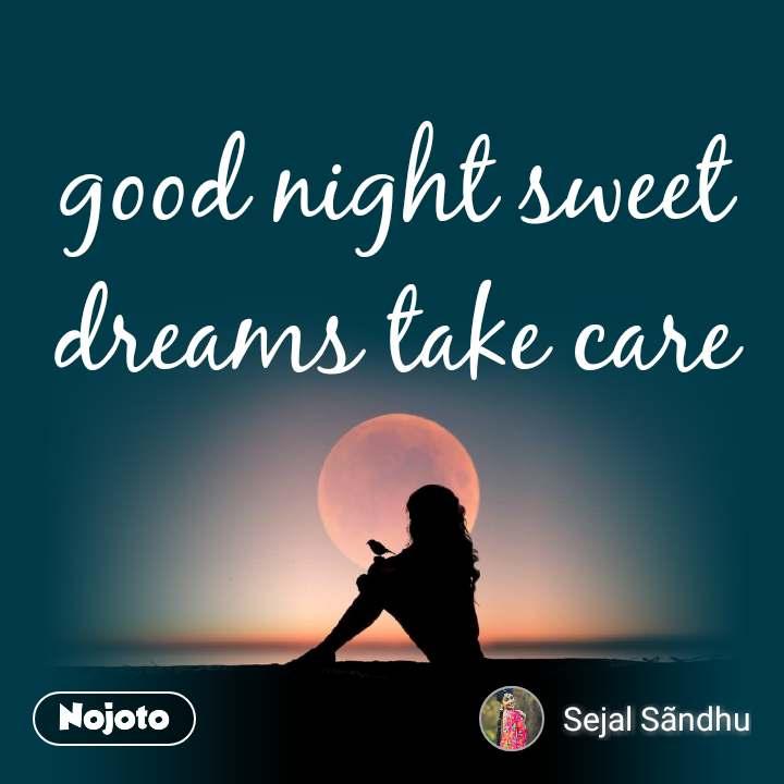 Good night sweet dreams take care