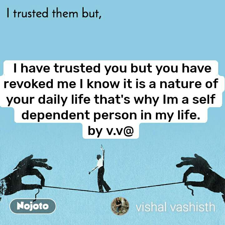 I trusted them but I have trusted you but you hav | English ...