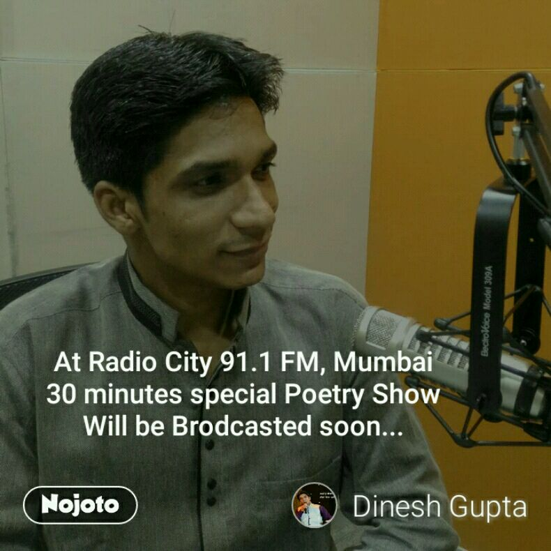 At Radio City 91.1 FM, Mumbai 30 minutes special Poetry Show Will be Brodcasted soon...