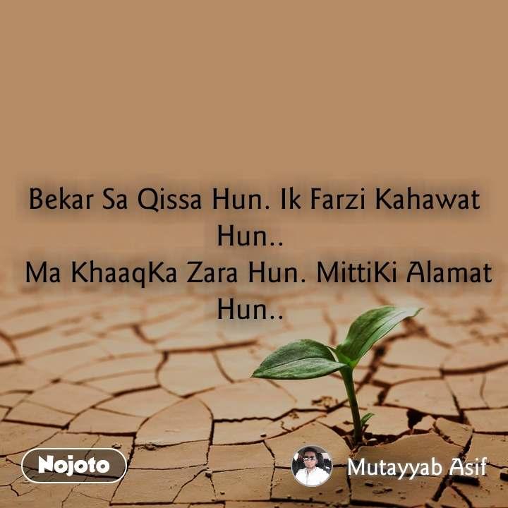 Bekar Sa Qissa Hun  Ik Farzi Kahawat Hun   Ma Kh | bahasa