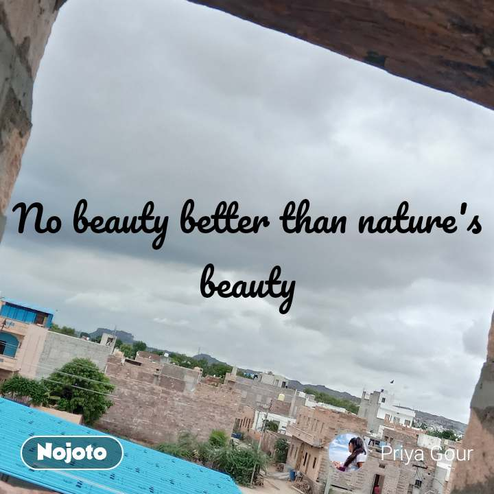 No beauty better than nature's beauty