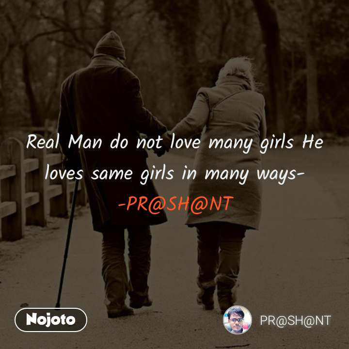 2 Years of Nojoto Real Man do not love many girls He loves same girls in many ways- -PR@SH@NT