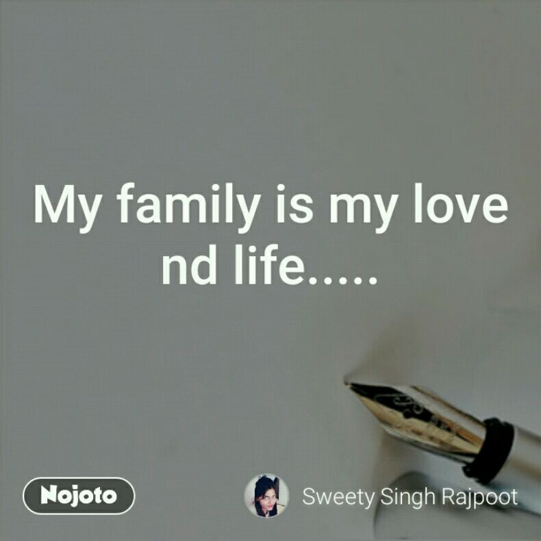 My Family Is My Love Nd Life Quotes Shayari Story Poem