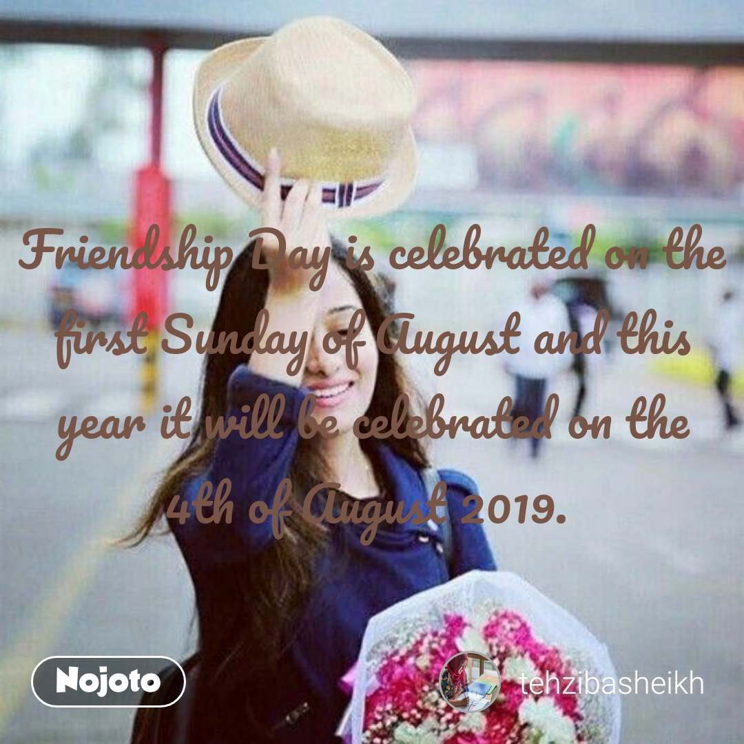 Friendship Day is celebrated on the first Sunday of August and this year it will be celebrated on the 4th of August 2019.