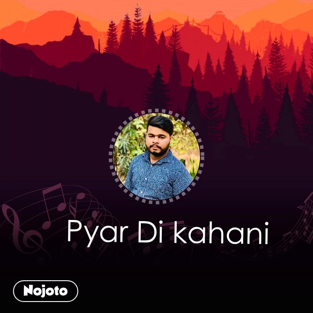 Pyar Di kahani #NojotoVoice