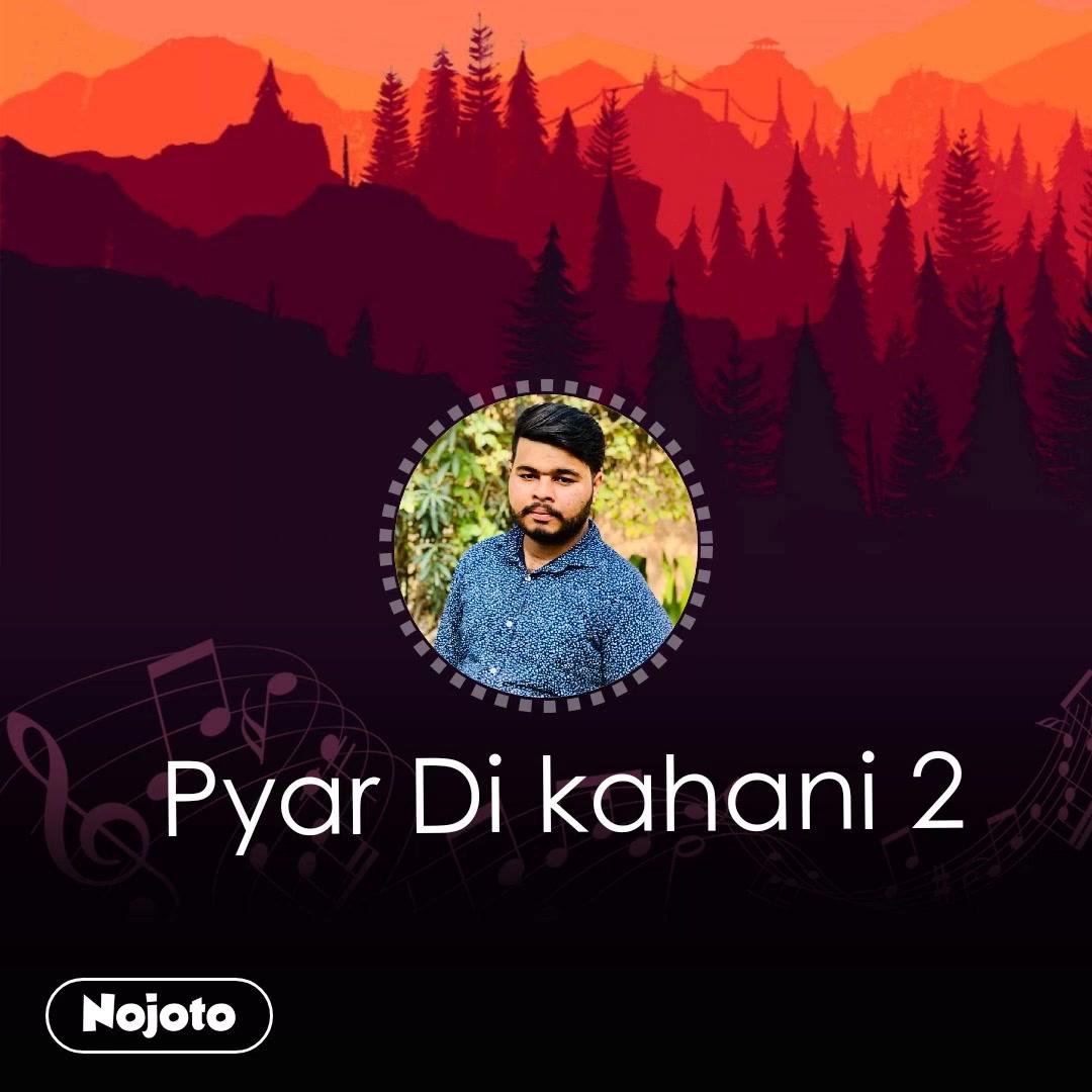 Pyar Di kahani 2 #NojotoVoice
