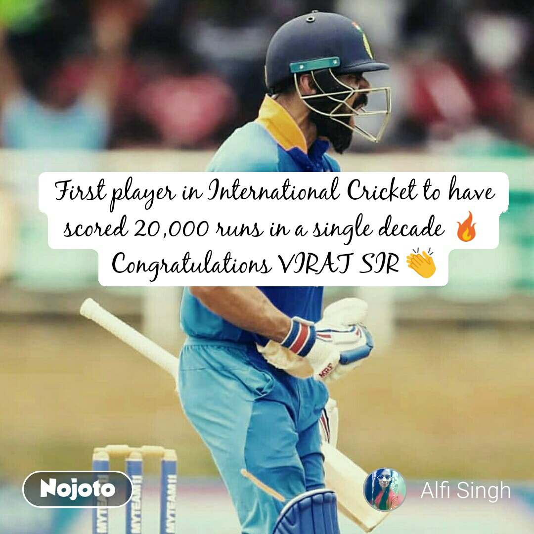 2 Years of Nojoto First player in International Cricket to have scored 20,000 runs in a single decade 🔥 Congratulations VIRAT SIR 👏