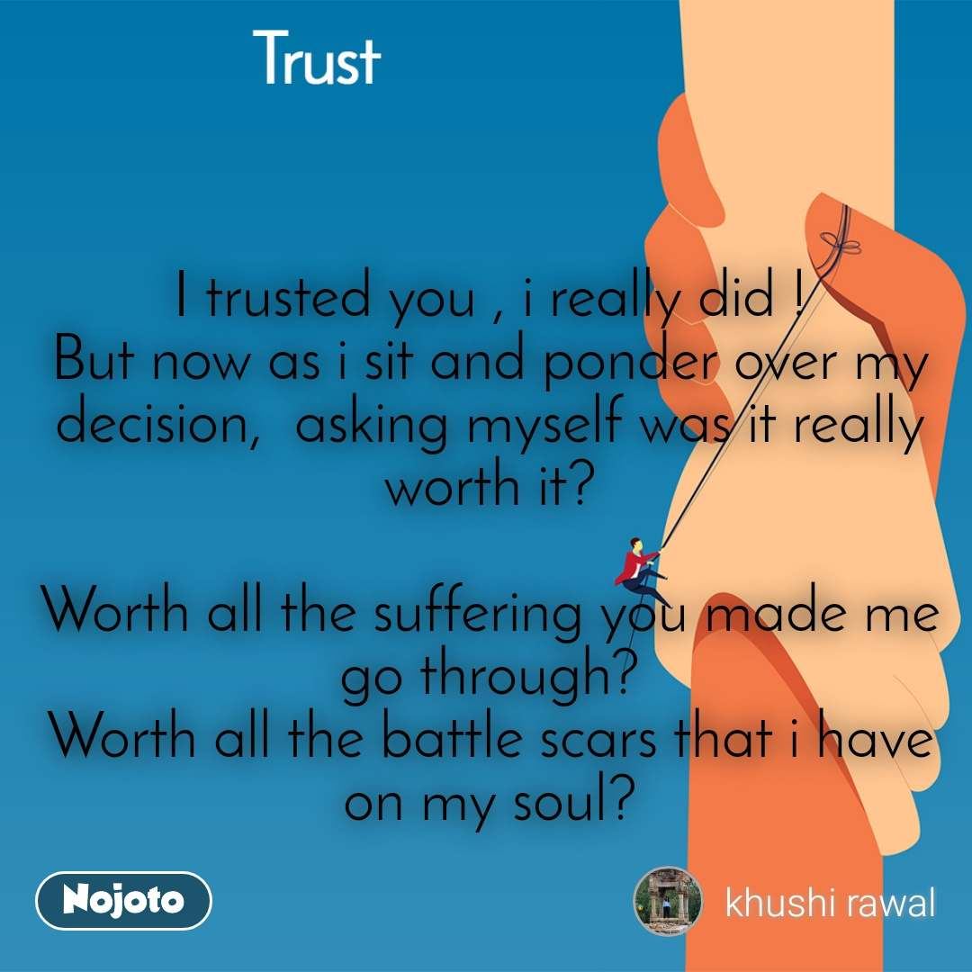 Trust I trusted you , i really did ! But now as i | English ...