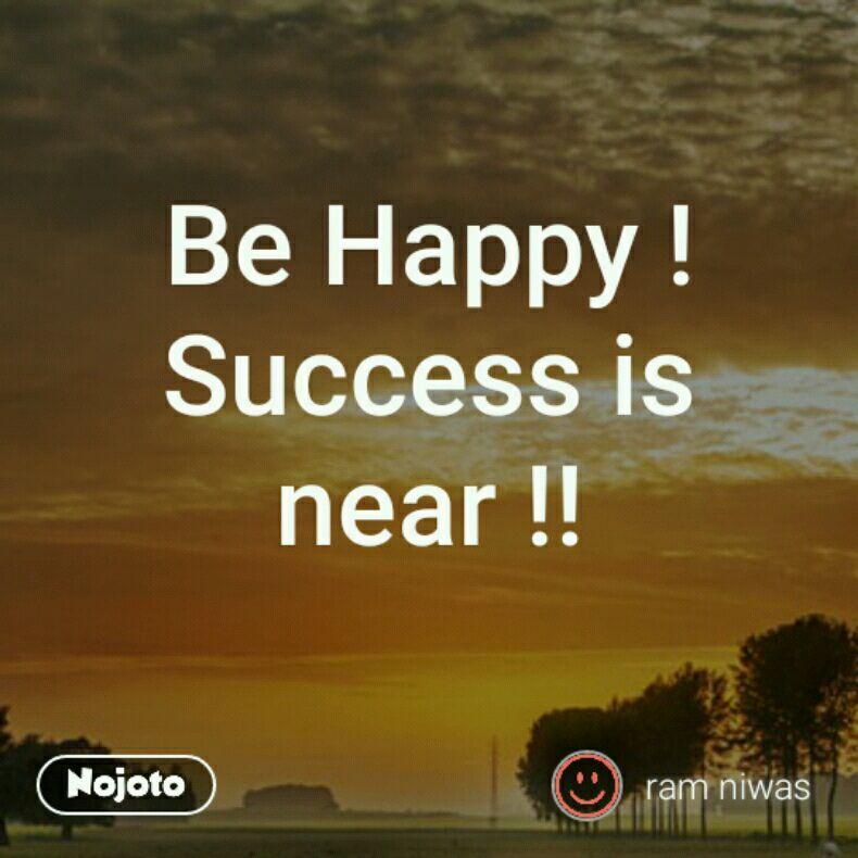 Be Happy Success Is Near Quotes Shayari Story Poem Jokes