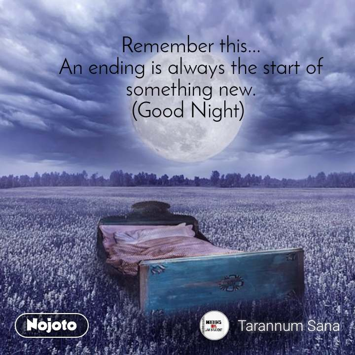 2 Years of Nojoto Remember this... An ending is always the start of something new. (Good Night)