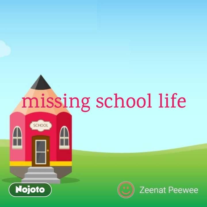 Missing School Life Quotes Shayari Story Poem Jokes Memes On Nojoto