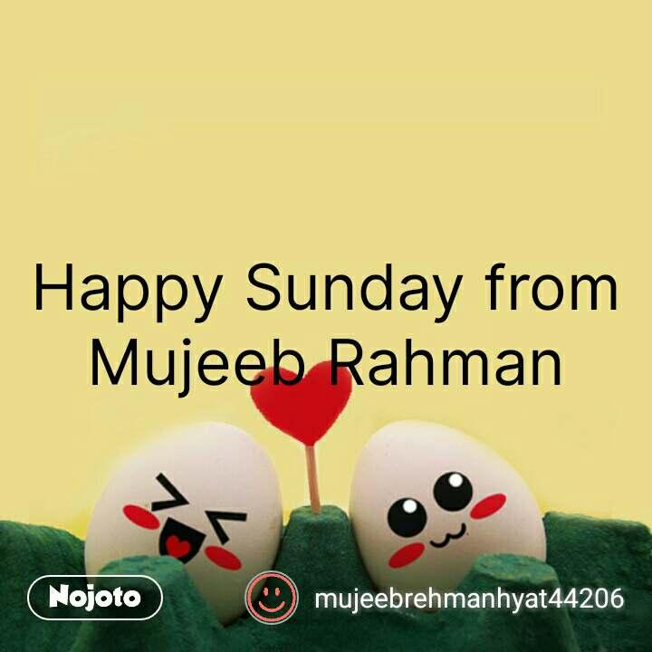 Happy Sunday From Mujeeb Rahman Nojotoquote Quotes Shayari Stor