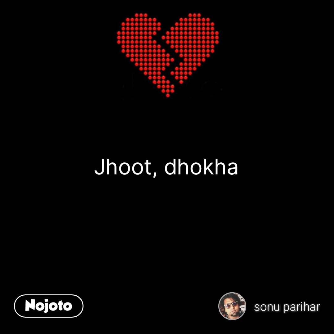 Break up quotes Jhoot, dhokha #NojotoQuote