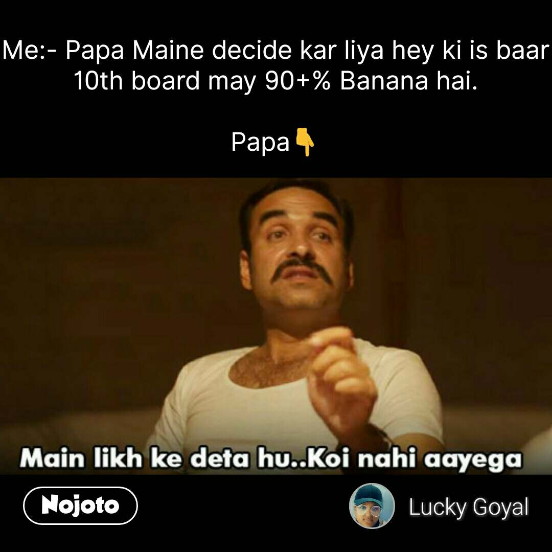 Funny Hindi Memes Me Papa Maine Decide Kar Liya Hey Ki Is Baar