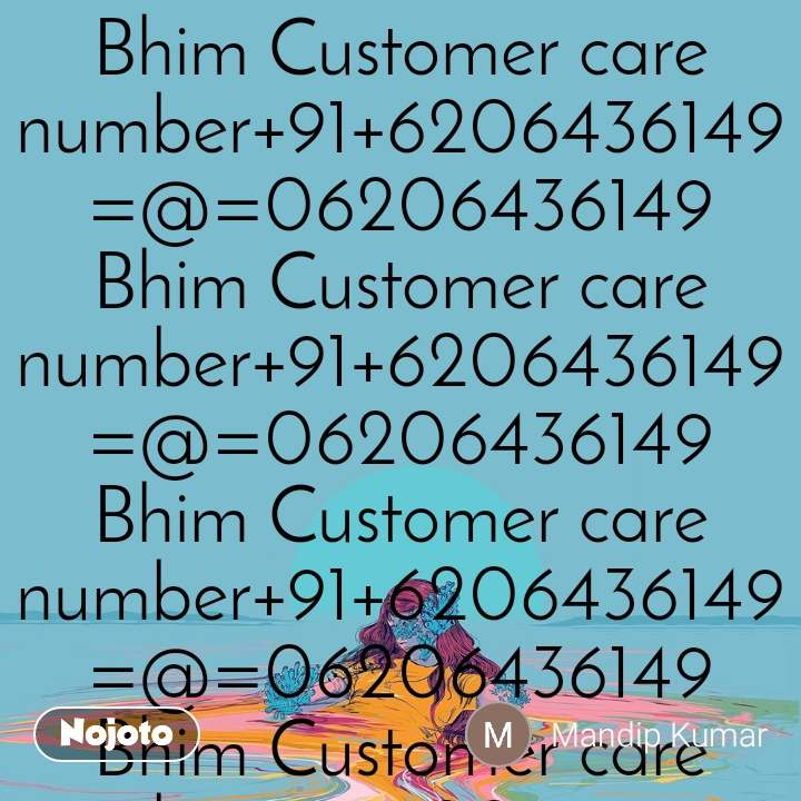 Bhim Customer care number+91+6206436149=@=06206436149 Bhim Customer care number+91+6206436149=@=06206436149 Bhim Customer care number+91+6206436149=@=06206436149 Bhim Customer care number+91+6206436149=@=06206436149