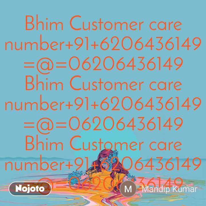 Bhim Customer care number+91+6206436149=@=06206436149 Bhim Customer care number+91+6206436149=@=06206436149 Bhim Customer care number+91+6206436149=@=06206436149