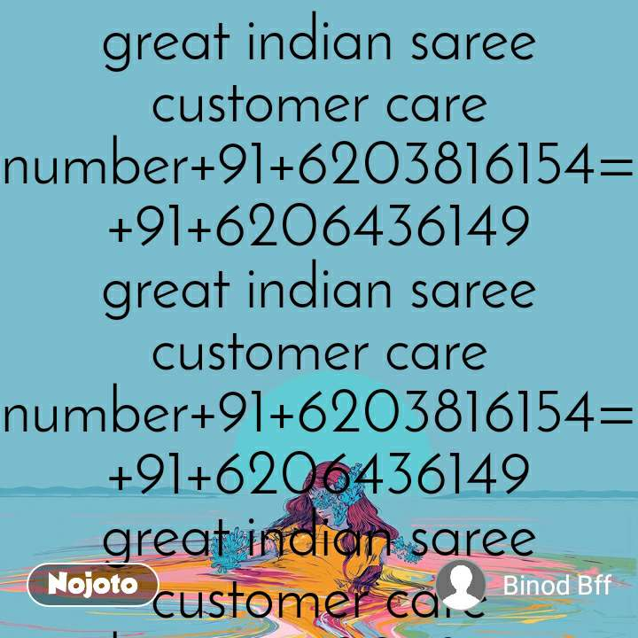 great indian saree customer care number+91+6203816154=+91+6206436149 great indian saree customer care number+91+6203816154=+91+6206436149 great indian saree customer care number+91+6203816154=+91+6206436149 great indian saree customer care number+91+6203816154=+91+6206436149 great indian saree customer care number+91+6203816154=+91+6206436149