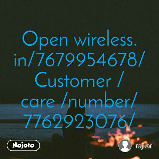 Open wireless. in/7679954678/Customer /care /number/7762923076/