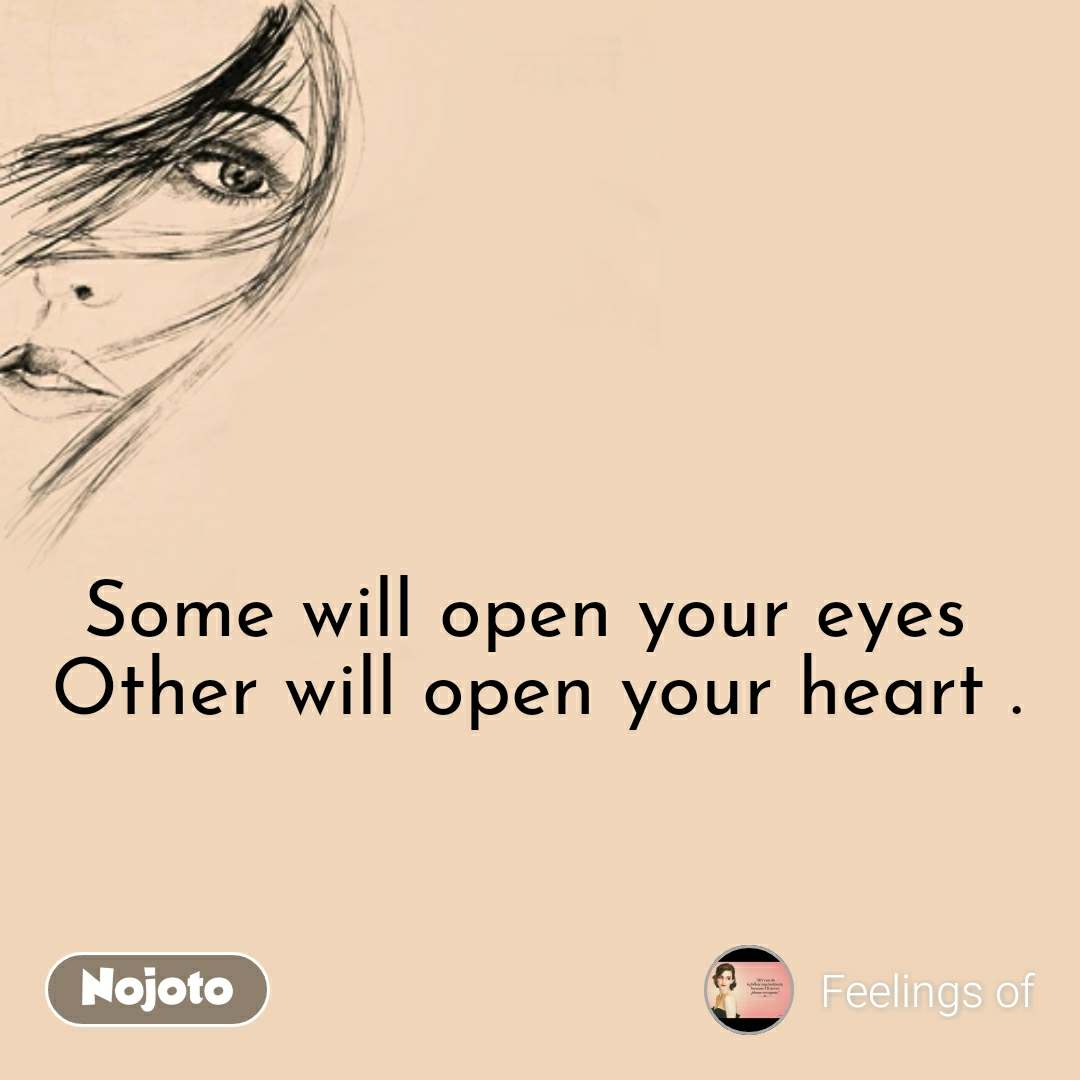 Some Will Open Your Eyes Other Will Open Your Heart Quotes Shay