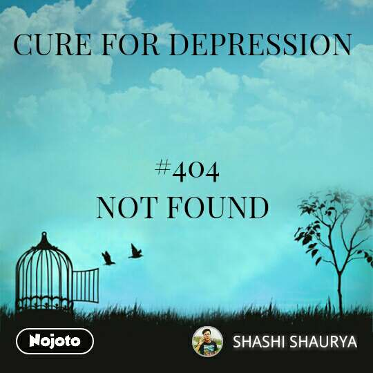 CURE FOR DEPRESSION    #404 NOT FOUND