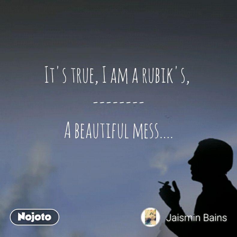 Its True I Am A Rubiks A Beautiful Messartlove