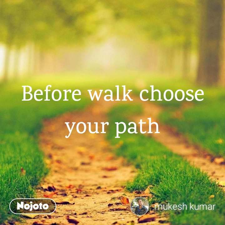 Before Walk Choose Your Path Quotes Shayari Story Poem Jokes