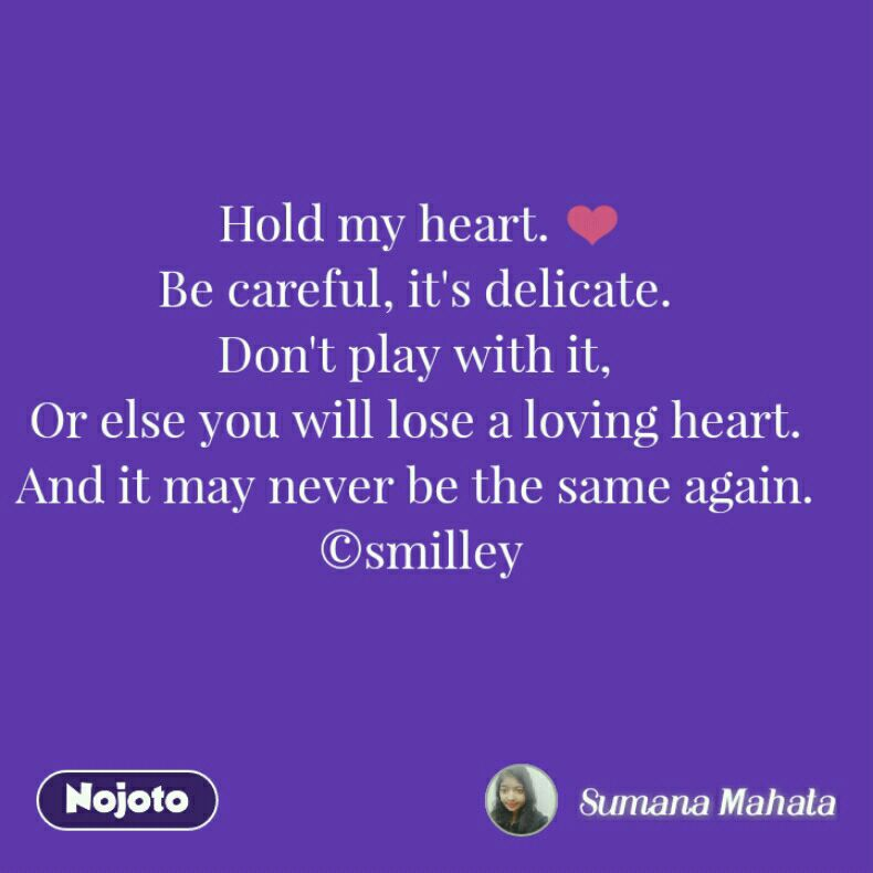 Hold My Heart Be Careful Its Delicate Dont Play With It